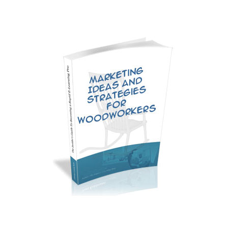Marketing Ideas And Strategies For Woodworkers With Scott